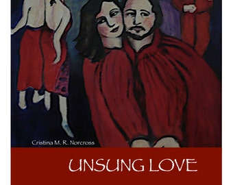 Unsung Love Songs (poetry collection)  by Cristina M. R. Norcross (SIGNED COPIES) Publication Date 2010, 78 pages