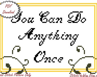You Can Do Anything Once Cross Stitch Pattern - PDF Download