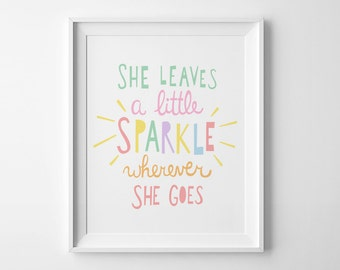 Playroom wall art, nursery decor digital print nursery quote She Leaves A Little Sparkle Wherever She Goes nursery wall art quote kids print