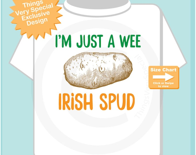 Funny St Patricks Day Shirt, I'm just a Wee Irish Spud Tee Shirt or Onesie for toddlers and kids, St Patrick's Day tee or Onesie 02162015c