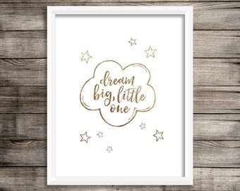 Dream Big Little One - Gold Foil Printable (Digital Art Print)