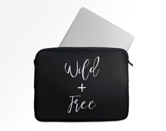 Laptop Case, Wild and Free, in BLACK, Women's, Hipster, Coachella, Feminist, Soft Zippered Laptop Sleeve , For Macbook etc