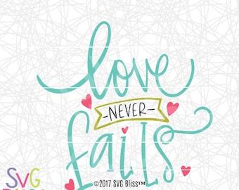 Love Never Fails SVG DXF Cutting File, Bible Verse Scripture Quote, Handlettered Original, Cricut & Silhouette Compatible Digital Download