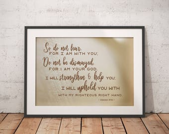 Isaiah 41:10 - Print - Digital Download