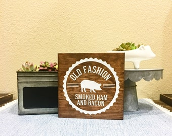 Farmhouse style - Old Fashion Smoked Ham & Bacon sign