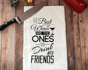 Wine Hand Towel - The Best Wines are the Ones We Drink With Friends Tea Towel