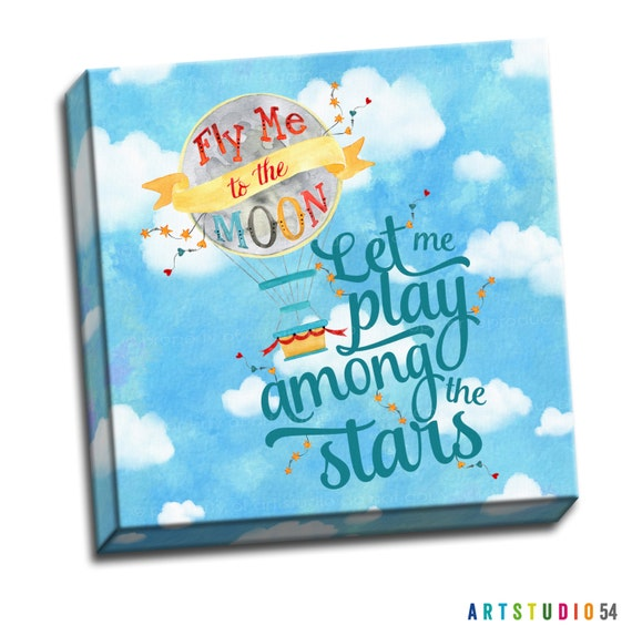 "Fly Me to the Moon - Typography Quote - 6""x6"" to 36""x36"" - 1.25"" Deep - Gallery Wrapped Canvas - artstudio54"
