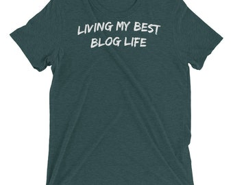 Living My Best Blog Life Shirt | Blogger Gifts | Blogging Gifts