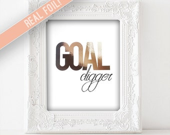 GOAL digger - 8x10 - Real Rose Gold Foil - Quote Print Wall Art