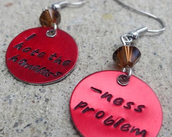 Dr Horrible's Sing Along Blog - I hate the homless - ness problem - Hand Stamped Earrings