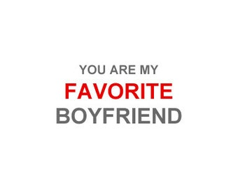 Funny Valentines Day Card - You are my Favorite Boyfriend