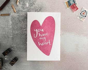 You Have My Heart Letterpress Card - Valentines or Anniversary Card