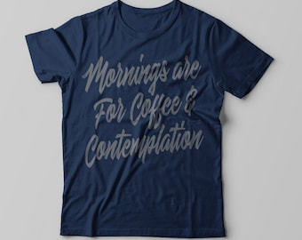 Coffee and Contemplation t-shirt for women or men