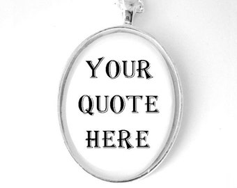 Custom Quote Personalized Pendant Necklace Black and White Silver