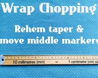 Wrap Chopping Service - rehemming your own woven wrap and moving middle markers