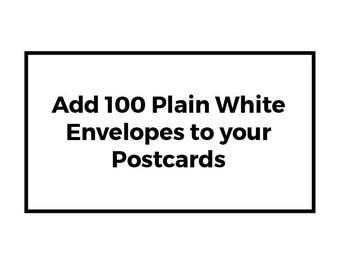 Add 100 Plain White Envelopes to your Postcards