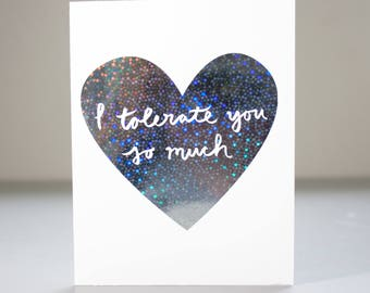 Funny Valentines Day Card / Sarcastic Love Card / Funny V-Day Card / Real Holographic Foil / Valentines Card / V-Day Card / BFF Card