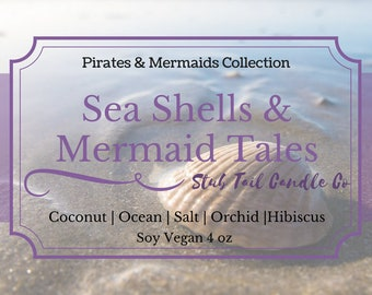 Sea Shells &  Mermaid Tales - Scented Soy Candle