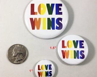 Love Wins LGBTQ Pride / Marriage Equality / Pinback Button in 3 sizes / LGBTQ Rights