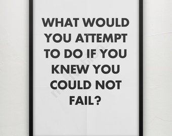 2 Colors - What would you attempt to do if you knew you could not fail? - Print  - Motivational poster