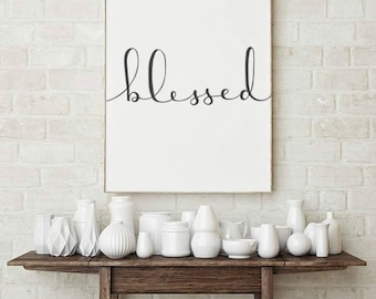 Blessed  Print / Home Decor / Wall Art / Hand Lettered / Printable / Printable Wall Art / You Print / Minimalist Digital Art / Dorm Decor