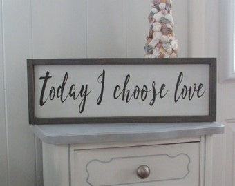 Today I choose Love | Custom wall art | Love Sign | Vintage style sign | Inspiration Sign | Framed wood sign