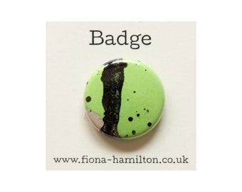"""1 inch Pin Button Badge by Fiona Hamilton - One Off, Paint, Pattern, Splash, Splodge, Foil, 1"""", Green, Black"""