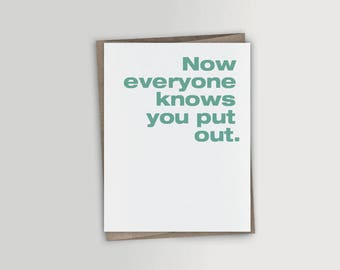 Now everyone knows you put out - Funny Pregnancy Congratulations Card - Funny New Baby card