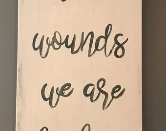 By His wounds we are healed wood sign, Inspirational Wall Art, Handprinted Wood Sign, Rustic Wood Sign, Farmhouse Décor, Wall Art