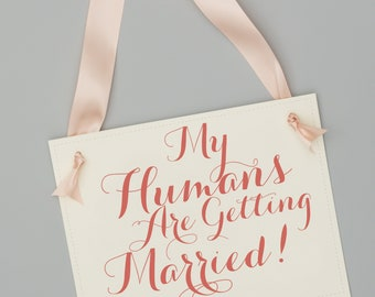 My Humans Are Getting Married Wedding Sign | Hanging Dog Ring Bearer Banner Paper Graphic Ribbon Handmade USA Modern Script Font 1064 BW