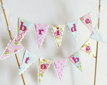Bride To Be Cake Bunting Topper - Vintage Tea Party Bridal Shower / Hen Party - Pink, Blue, Floral