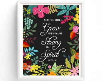 Nursery Prints, And The Child Grew And Became Strong In Spirit Luke 1:80, Scripture Bible Nursery Floral Print Art Baby Wall Decor