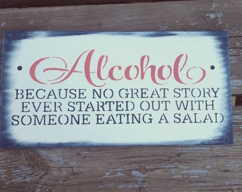 Alcohol Sign, Because no great story ever started with someone eating a salad, navy blue coral white wedding decor, bar  wedding sign