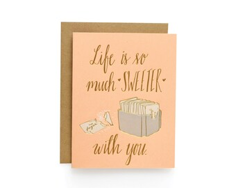 Sweeter With You - letterpress card