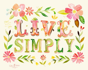 Live Simply Watercolor Quote | Art Print | Inspirational Wall Art | Hand Lettering | Floral Wreath | Katie Daisy