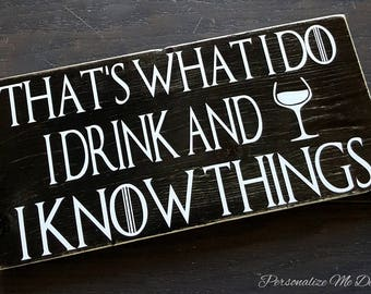 Game of Thrones Inspired, Tyrion Lannister, I Drink And I Know Things, Wall Sign, Gift, Wine Glass, Rustic, Distressed, Housewarming