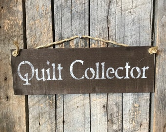 Quilt Collector Sign - Pallet Wood Plaque - Rustic Wall Decor - Craft Room Hanging - Sewing Art Quote - Birthday Party Gift -