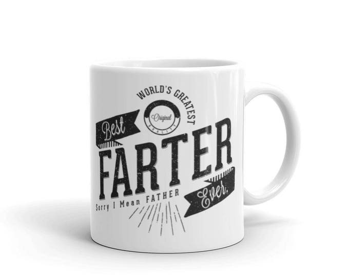 World's Greatest Farter, I mean father dad gift Coffee Mug, gifts for dad, dad mug, gift from son, funny mug, funny dad mug, gift for father