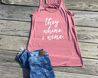 mom shirt, mom shirts, mom life shirt, they whine i wine, mauve racerback tank top, gifts for her, mom gift, mommy and me, mom gifts