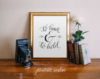 Quote print printable wall art typographic print shut the to have and to hold wedding printable quote decor hand lettered calligraphy print wedding decor typography print printable wisdom junglespirit
