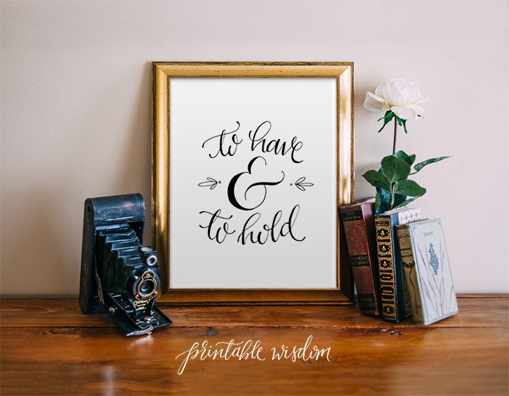To have and to hold wedding printable quote decor hand zoom junglespirit Choice Image