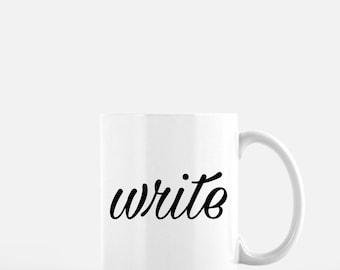 Gifts for writers | write | writer mug | author gift | Mother's Day gift |  coffee mug | writing | tea mug | motivational mug | motivation