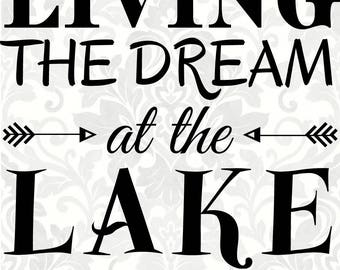 lake svg, Living the dream at the lake svg (SVG, PDF, Digital File Vector Graphic)