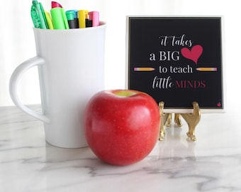 "It Takes a Big Heart to Teach Little Minds Coaster | 4.25""x4.25"" resin coaster, tile coaster, teacher coasters, teacher gift"