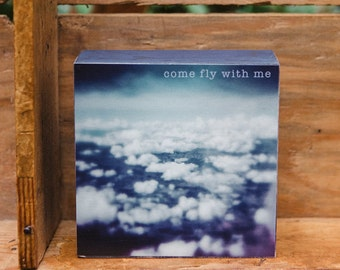Wood Photo Block, Sky photograph, cloud photograph, flying quote, typography