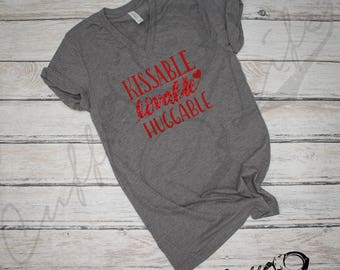 Kissable Lovable Huggable Boyfriend Fit Tee / Valentine's Day Shirt / Valentine's Tee / Slouchy Shirt / Comfy Adult Shirt / V-day