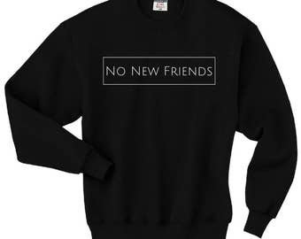 No New Friends Crewneck Pullover Sweater