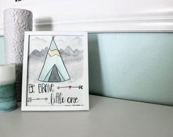 Be Brave Little One Teepee Watercolor Print