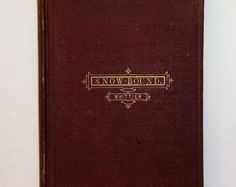 1866 SNOW-BOUND - A Winter Idyl by John Greenleaf Whittier, 1st Edition