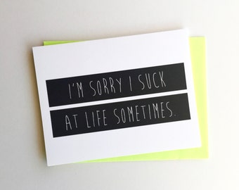 Sorry I Suck At Life Sometimes // Single Card + Envelope // Apology Card